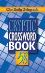 The Daily Telegraph Cryptic Crossword Book 58 - Daily Telegraph