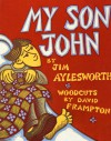 My Son John (An Owlet Book) - Jim Aylesworth