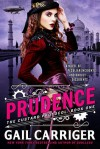 Prudence: Library Edition (Custard Protocol) - Gail Carriger