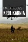 Królikarnia - Maciej Guzek