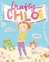 Crafty Chloe: with audio recording - Kelly DiPucchio, Heather Ross