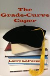 The Grade-Curve Caper - Larry LaForge