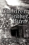 The Children of Panther Burn: A Historic Fiction - Roosevelt Wright Jr.