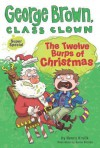 The Twelve Burps of Christmas (George Brown, Class Clown Super Special) - Nancy E. Krulik, Aaron Blecha