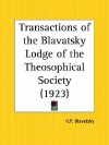 Transactions of the Blavatsky Lodge of the Theosophical Society - Helena Petrovna Blavatsky