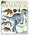 The Ultimate Dinosaur Book - David Lambert, John H. Ostrom