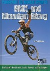 BMX and Mountain Biking: The World's Parks, Trails, Streets, and Techniques - Paul Mason