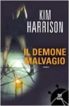 Il demone malvagio - Kim Harrison, Fabio Gamberini