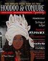 Hoodoo & Conjure Quarterly: A Journal of the Magickal Arts with a Special Focus on New Orleans Voodoo, Hoodoo, Folk Magic and Folklore (Volume 1, Issue 1) - Denise Alvarado, Don Alvarado, Karen Miranda Augustine, Chad C. Balthazar, Ricardo Pustanio, Mathew Venus, Brandon Davidson, Madrina Angelique, H. Byron Ballard, Aaron Leitch, Dorothy Morrison, Alyne Pustanio, Matthew Venus, Papa Curtis, Carolina Dean