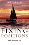 Fixing Positions: Trailer Sailing the West - Matts G. Djos