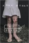 No Bones - Anna Burns