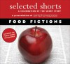 Selected Shorts: Food Fictions - Symphony Space