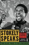 Stokely Speaks: From Black Power to Pan-Africanism - Carmichael (Kwame Ture), Stokely, Mumia Abu-Jamal