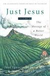 Just Jesus Volume II: The Message of a Better World - José Ignacio Lopez Vigil, Maria Lopez Vigil