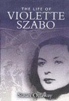 Violette Szabo: The Life That I Have... - Susan Ottaway