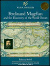 Ferdinand Magellan And The Discovery Of The World Ocean - Rebecca Stefoff