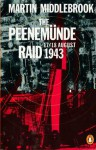The Peenemunde Raid: The Night of 17-18 August 1943 - Martin Middlebrook