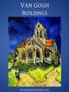 Van Gogh Buildings (Illustrated) (Affordable Portable Art) - Vincent van Gogh