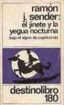 El Jinete y La Yegua Nocturna: Bajo El Signo de Capricornio - Ramón José Sender