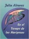 En El Tiempo de Las Mariposas - Julia Alvarez, Rolando Costa Picazo