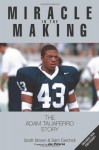 Miracle in the Making: The Adam Taliaferro Story - Scott T. Brown, Sam Carchidi, Joe Paterno, Sue Paterno