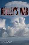 Reilley's War - J.R. Jackson