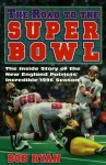 The Road To The Super Bowl - Bob Ryan