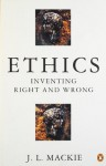 Ethics: Inventing Right and Wrong - J.L. Mackie