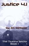 Justice 4.1 (Tsarina Sector, #1) - Jim Webster