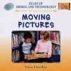 Moving Pictures (Start Up Design And Technology) - Claire Llewellyn, Richard Spilsbury