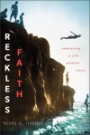 Reckless Faith: Embracing a Life without Limits - Kevin G. Harney