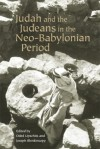 Judah and the Judeans in the Neo-Babylonian Period - Arthur Schnitzler