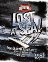 Lost at Sea!: Tami Oldham Ashcroft's Story of Survival - Matt Doeden