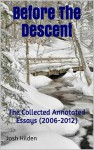 Before The Descent: The Collected Annotated Essays (2006-2012) - Josh Hilden