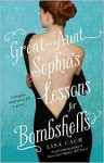 Great-Aunt Sophia's Lessons for Bombshells - Lisa Cach
