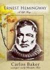 Ernest Hemingway: A Life, Part 1 - Carlos Baker