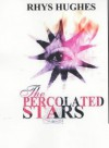 The Percolated Stars - Rhys Hughes