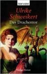 Das Drachentor - Ulrike Schweikert