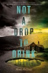 Not a Drop to Drink - Mindy McGinnis
