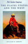 The Plains States and the West - William H. Gerdts