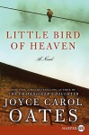 Little Bird of Heaven LP: A Novel - Joyce Carol Oates
