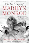 The Last Days of Marilyn Monroe - Donald H. Wolfe