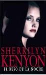 El beso de la noche (Cazadores Oscuros, #5) - Sherrilyn Kenyon, Ana Isabel Domínguez Palomo, Concepcion Rodriguez Gonzalez