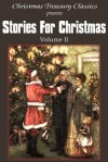 Stories for Christmas Vol. II - Kate Douglas Wiggin, Grace S. Richmond, Abbie Farwell Brown