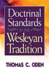Doctrinal Standards In The Wesleyan Tradition - Thomas C. Oden