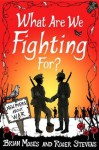 What Are We Fighting For? - Brian Moses, Roger Stevens