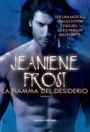 La fiamma del desiderio (Fanucci Narrativa) - Jeaniene Frost