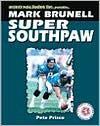 Mark Brunell - Sports Publishing Inc, Pete Prisco