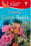 Colorful Coral Reefs (Kingfisher Readers Level 1) - Thea Feldman