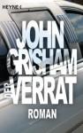 Der Verrat: Roman (German Edition) - John Grisham